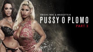 ZZSeries – Pussy O Plomo: Part 3 – Abigail Mac, Bridgette B, Keiran Lee