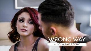 PureTaboo – Wrong Way: A Lola Fae Story – Lola Fae, Seth Gamble