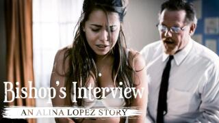 PureTaboo – Bishop's Interview: An Alina Lopez Story – Alina Lopez, Dick Chibbles