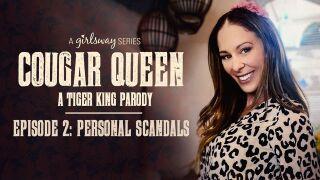 GirlsWay – Cougar Queen: A Tiger King Parody – Episode 2 – Personal Scandals – Cherie DeVille, Aaliyah Love, Scarlett Sage, Lexi Luna