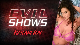 EvilAngel – Evil Shows – Kailani Kai