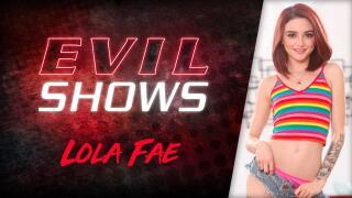 EvilAngel – Evil Shows – Lola Fae