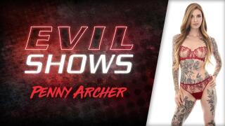 EvilAngel – Evil Shows – Penny Archer