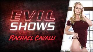 EvilAngel – Evil Shows – Rachael Cavalli