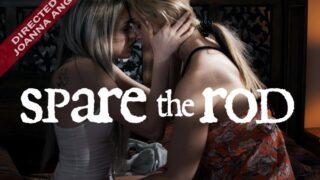 AllHerLuv – Spare The Rod – Sarah Vandella, Scarlett Sage