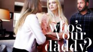 MissaX – Who's Your Daddy? pt.5 – Cadence Lux, Kenna James, Chad White