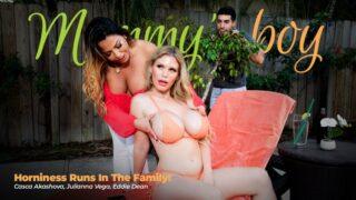 MommysBoy – Horniness Runs In The Family! – Casca Akashova, Julianna Vega, Eddie Dean