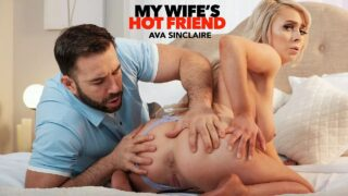 MyWifesHotFriend – Ava Sinclaire, Will Pounder