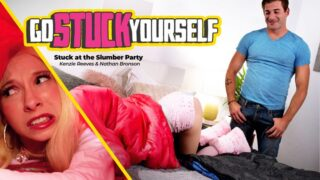 GoStuckYourself – Stuck At The Slumber Party – Kenzie Reeves, Nathan Bronson