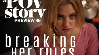 MissaX – Breaking Her Rules – A POV Story Preview – Chloe Cherry, Robby Echo