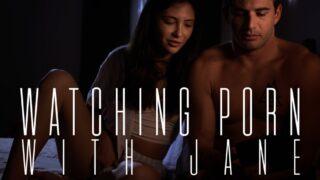 MissaX – Watching Porn with Jane – Jane Wilde, Nathan Bronson