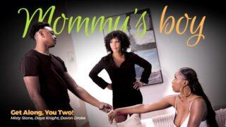 MommysBoy – Get Along, You Two! – Daya Knight, Misty Stone, Davon Drake