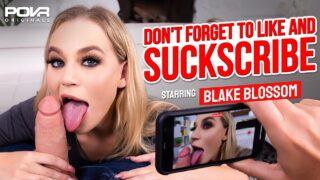 POVROriginals – Don't Forget To Like And SUCKscribe – Blake Blossom
